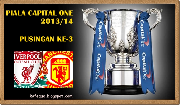 LIVE MAN UTD VS LIVERPOOL LEAGUE CUP 2013 2014 ASTRO