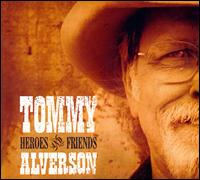 Tommy Alverson: Heroes & Friends (2004)