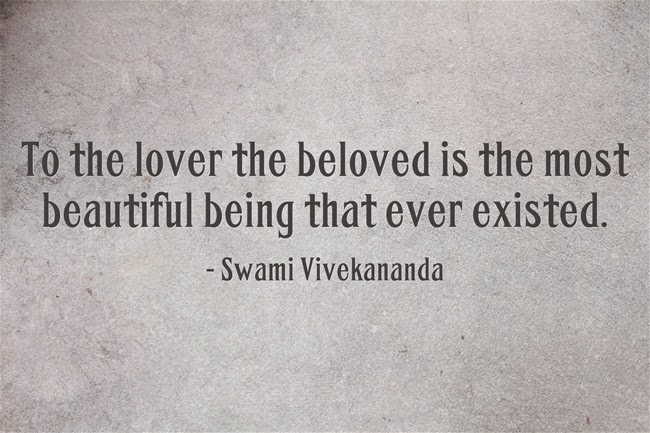 """To the lover the beloved is the most beautiful being that ever existed."""