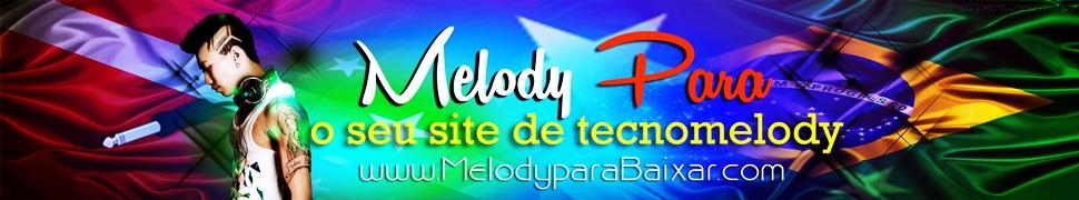 Melody Pará  2017 - Download de Músicas CDS Completo MP3 Grátis