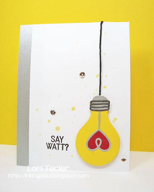 Say Watt? card-designed by Lori Tecler/Inking Aloud-stamps and dies from My Favorite Things