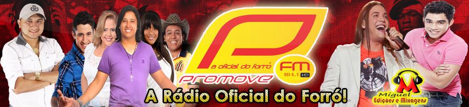 PROMOVE FM - A Rádio oficial do Forró em Buriti dos Lopes