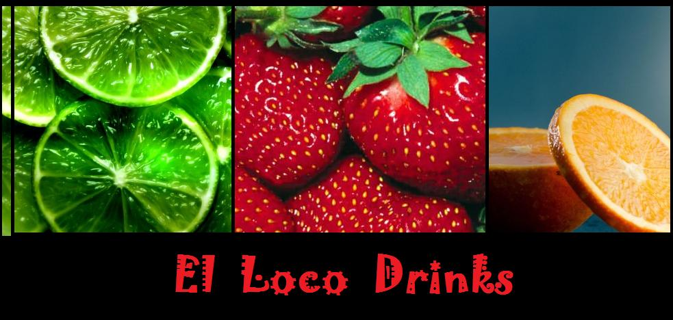 El Loco Drinks