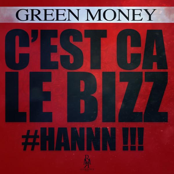 Green Money - C'est ça le bizz (Hannn !!!) - Single Cover