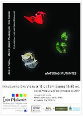 Cierre Muestra: MATERIAS MUTANTES. Naftal| Marroquín| Simoni. Curaduría: Eugenia Garay Basualdo