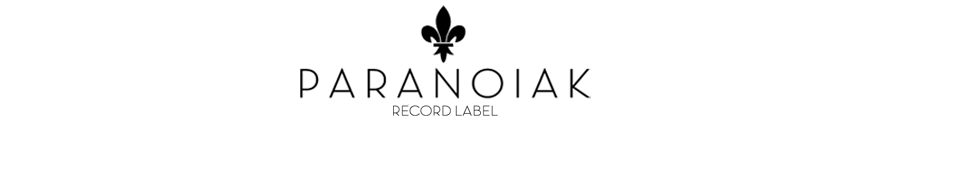 PARANOIAK | French record label