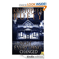 The Night Everything Changed by Kristopher Rufty