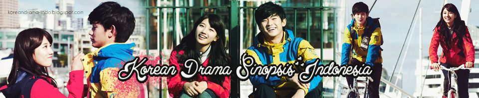 Korean Drama Sinopsis Indonesia
