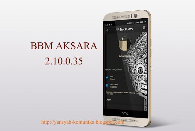 Download BBM Aksara 2.10.0.35 BBM Mod Not Clone Terbaru Untuk Android