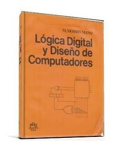 L%25C3%25B3gica%2BDigital%2By%2BDise%25C3%25B1o%2Bde%2BComputadores Lógica Digital y Diseño de Computadores, 1ra Edición   M. Morris Mano