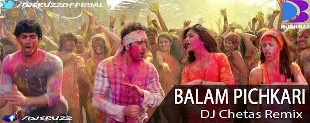 Balam Pichkari By DJ Chetas Remix