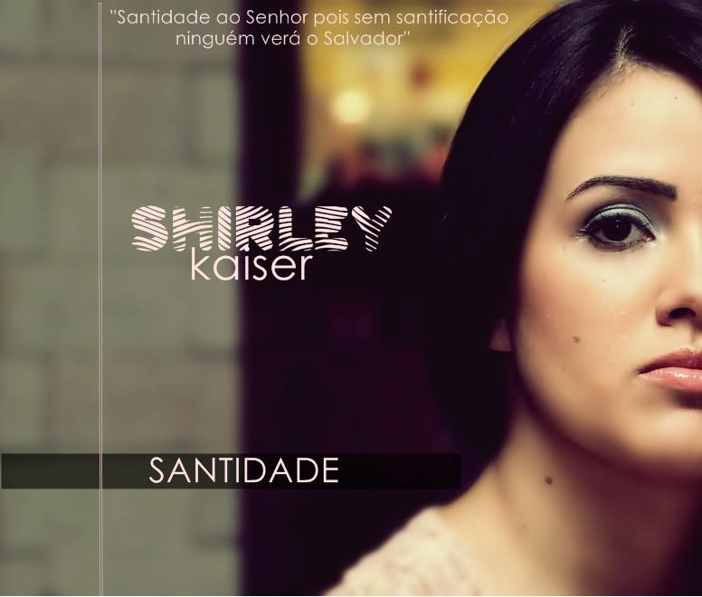 Shirley Kaiser - Santidade 2011