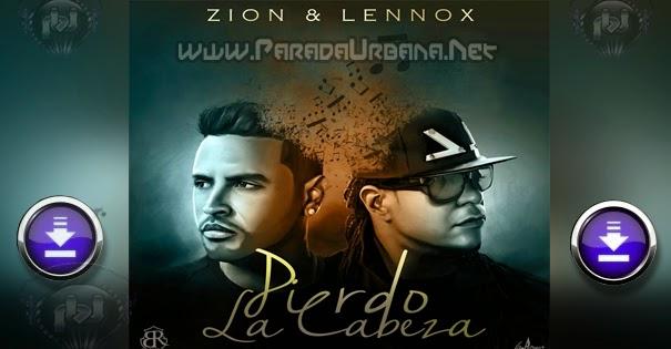 DESCARGAR / BAJAR - Zion y Lennox - Pierdo La Cabeza