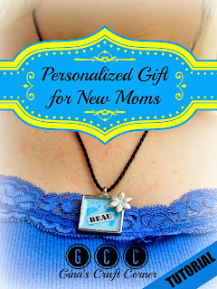 Personalized Gift for New Moms-Necklace Tutorial by Gina's Craft Corner