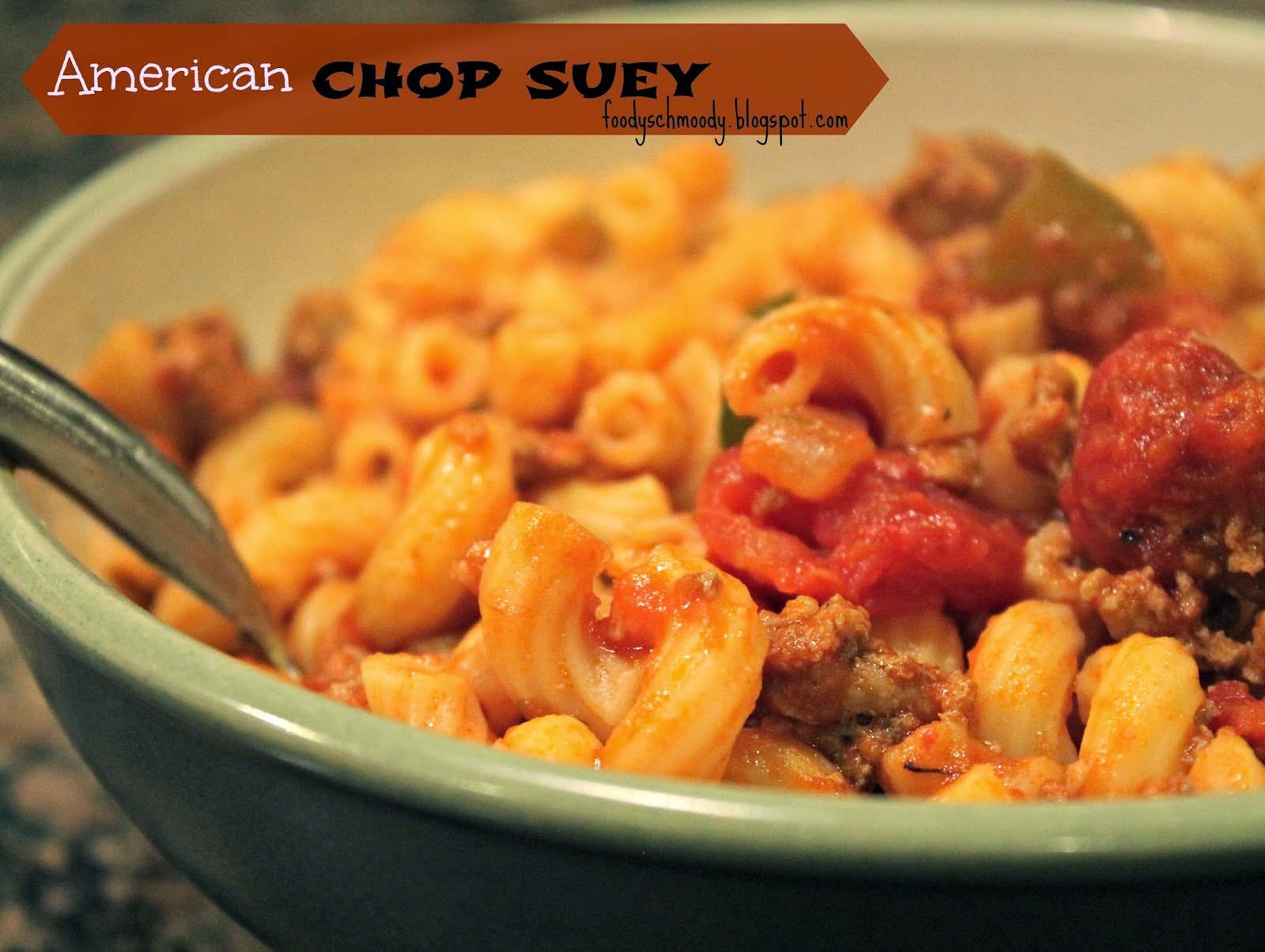 Foody Schmoody...I'm JUST Cooking: American Chop Suey