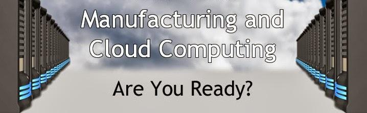 Cloud Computing  and manufacturing,bulut bilişim,üretimde bulut bilişim