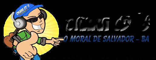 Okara Cds Moral || O Moral De Salvador - Ba