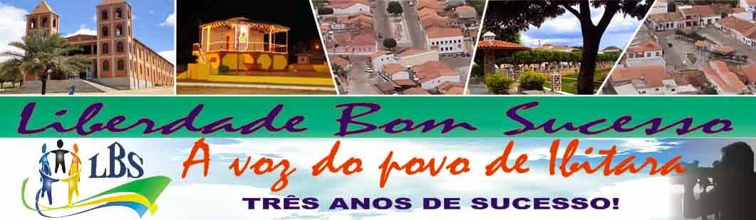 Liberdade Bom Sucesso. A Voz  do povo de Ibitiara