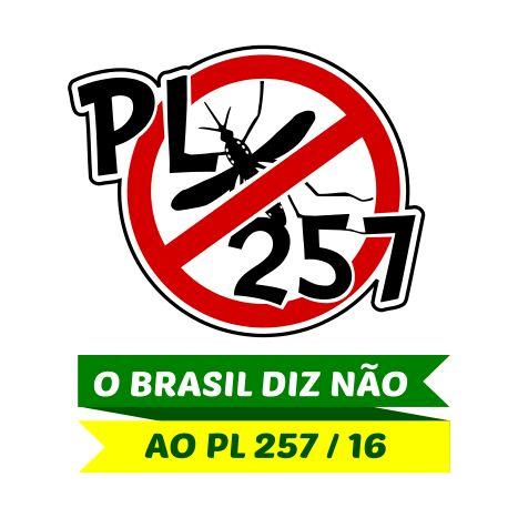 Não ao PL 257/16