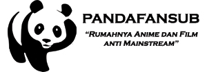Pandafansubs - Download Anime Anti Mainstream Subtitle Indonesia
