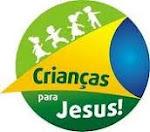 PROJETO CRIANÇA PARA JESUS!
