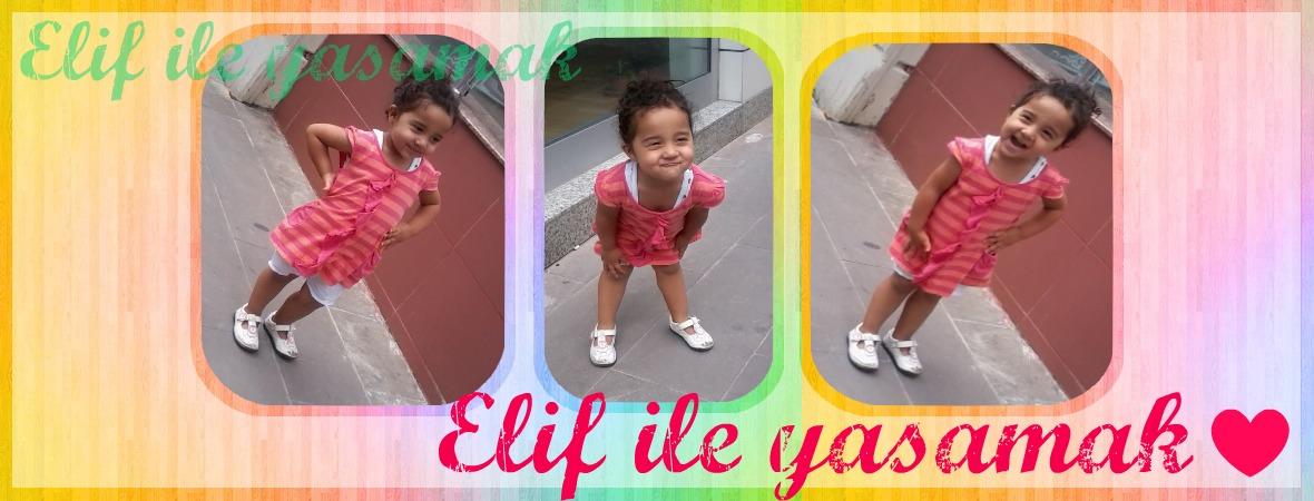 Elif ile yaşamak