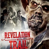 Revelation Trail Is Headed to DVD on August 26th