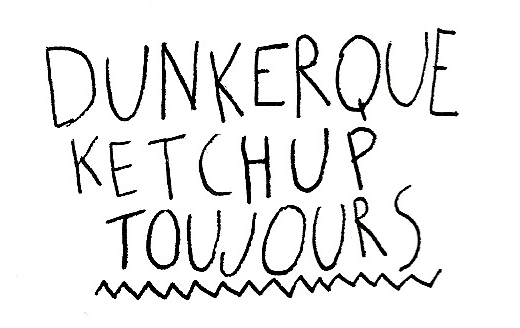 Dunkerque Ketchup Toujours