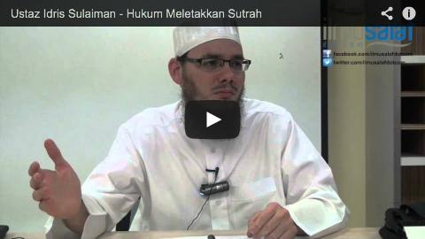 Ustaz Idris Sulaiman – Hukum Meletakkan Sutrah