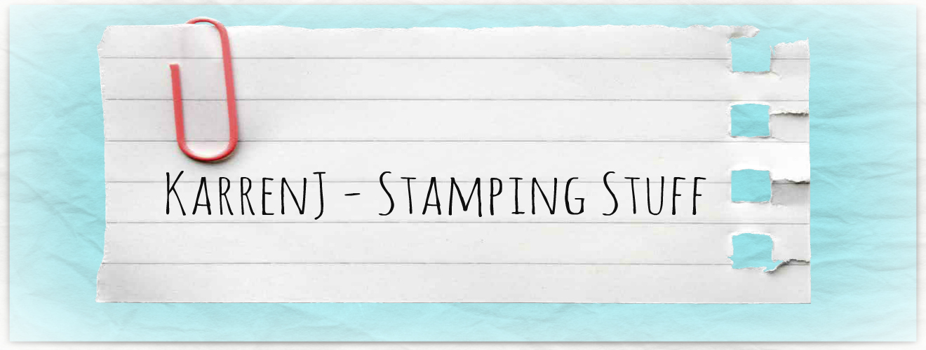 KarrenJ - Stamping Stuff
