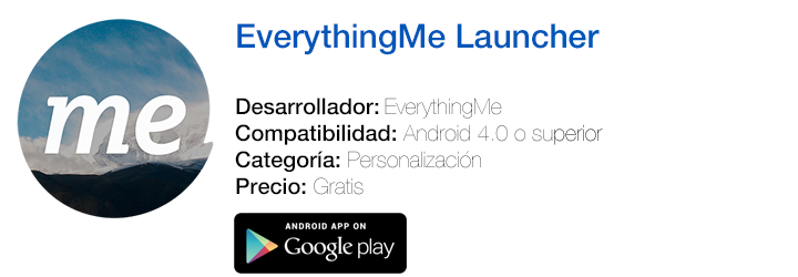 https://play.google.com/store/apps/details?id=me.everything.launcher&referrer=utm_source%3DGlobal_Launch%26utm_medium%3DPress_Kit%26utm_campaign%3DSpanish