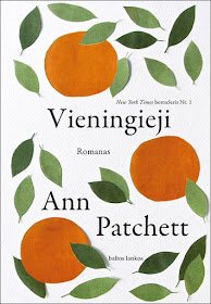 "Šiuo metu skaitau: Ann Patchett ""Vieningieji"""