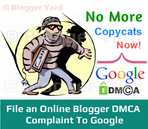 How To File an Online Blogger DMCA Complaint To Google
