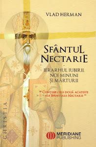 Sfantul Nectarie. Ierarhul iubirii. Noi minuni si marturii