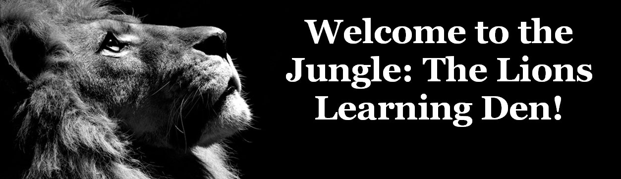 Welcome to the Jungle: The Lions Learning Den