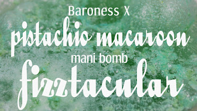 Baroness X Pistachio Macaroon Mani Bomb