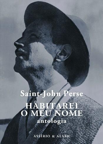 Habitarei o meu nome, Saint-John Perse [Assírio & Alvim, 2016]
