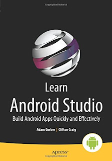 Learn Android Studio: Construct Android Apps Speedily As Well As Effectively