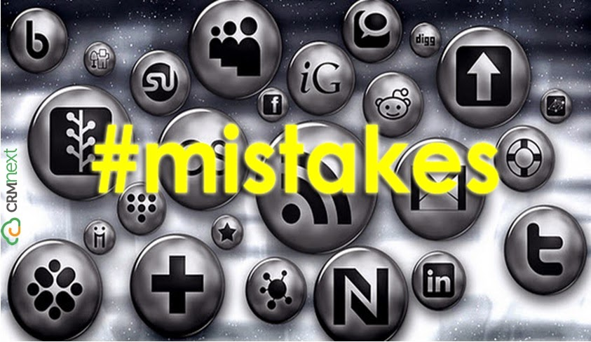 Three Worst Social Media Mistakes Made by CRM Systems