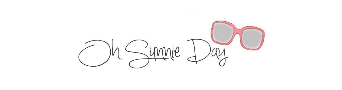 Oh Sunnie Day!
