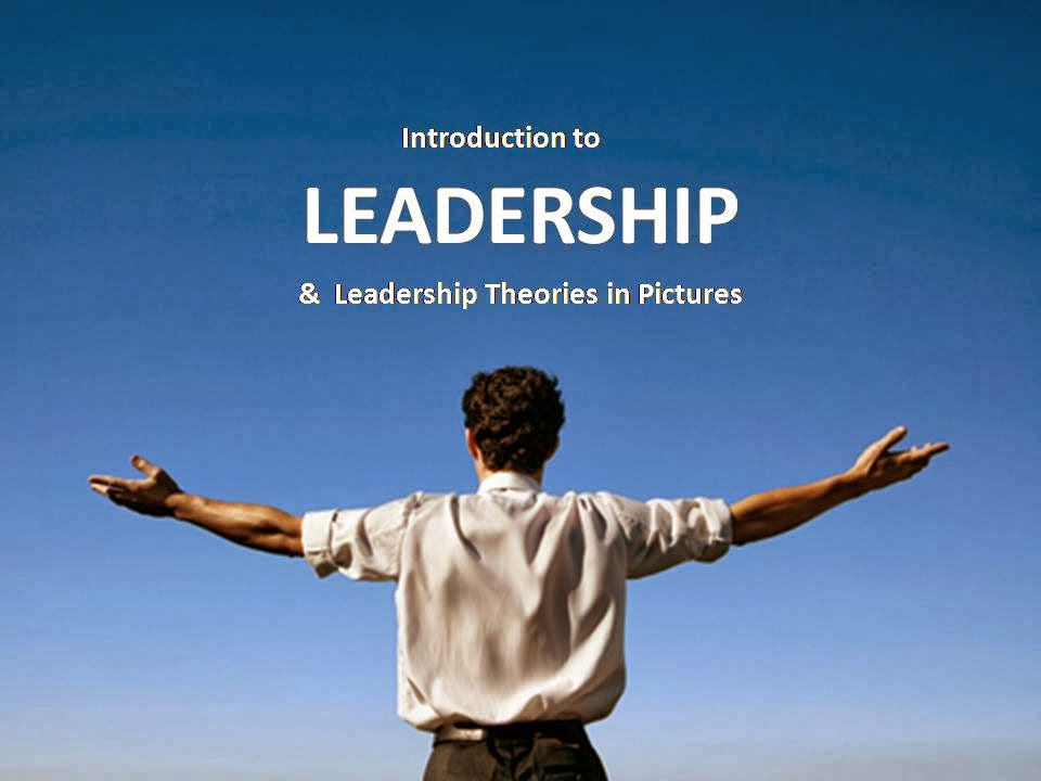 Introduction to Leadership & Theory in Pictures ppt