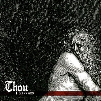 Thou - Heathen & Compilations [FREE Downloads]