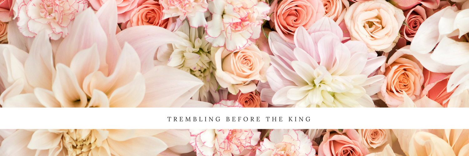 trembling before the king