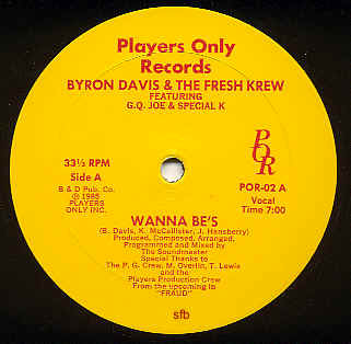 Byron Davis And The Fresh Krew – Wanna Be's (1985, VLS, 192)