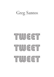 Tweet Tweet Tweet by Greg Santos (Corrupt Press, 2011)