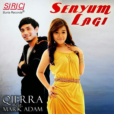Qierra feat. Mark Adam - Senyum Lagi MP3