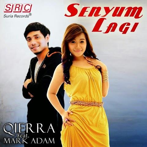 Qierra feat. Mark Adam - Senyum Lagi MP3