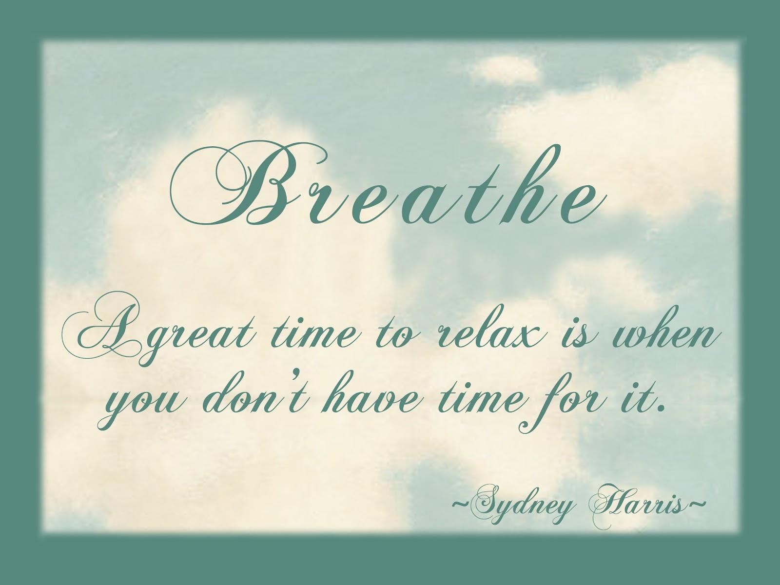 breathe quotes quotesgram