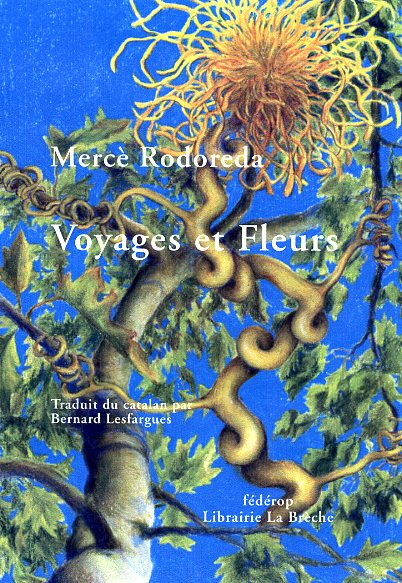Mercè Rodoreda, Voyages et fleurs (co-édition La Brèche/Fédérop)