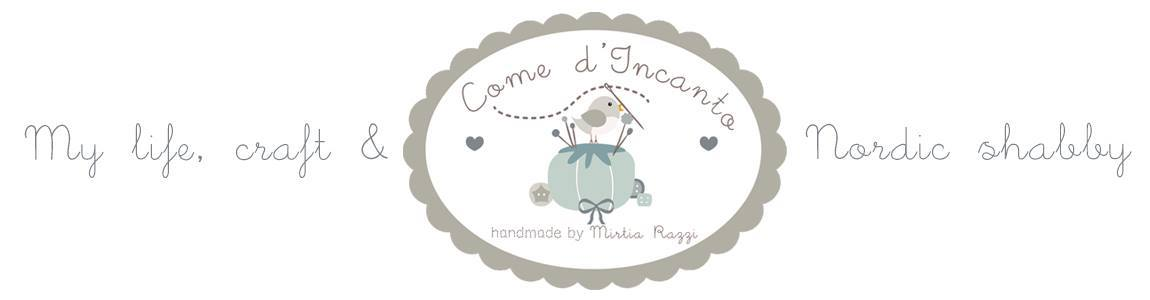 Come d'incanto Handmade